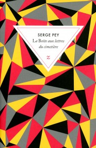 Serge Pey - La boite aux lettres du cimetière