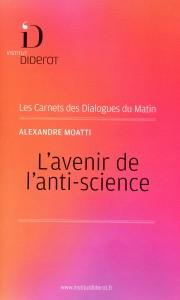 Alexandre Moatti - Avenir de l'anti-science
